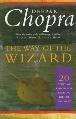 The Way Of The Wizard By Dr Deepak Chopra