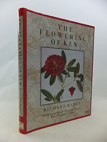 The Flowering of Kew By Richard Mabey