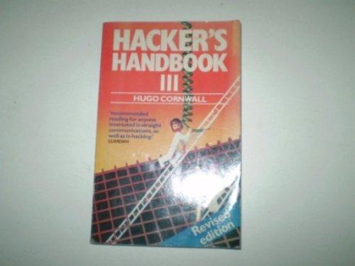 The Hacker's Handbook III by Hugo Cornwall