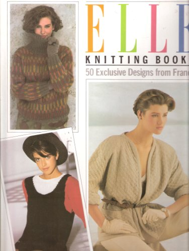 """Elle"" Book of Knitting By Elle Magazine"