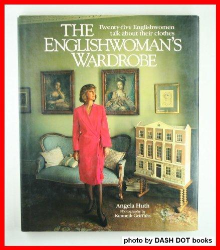 The Englishwoman's Wardrobe By Angela Huth