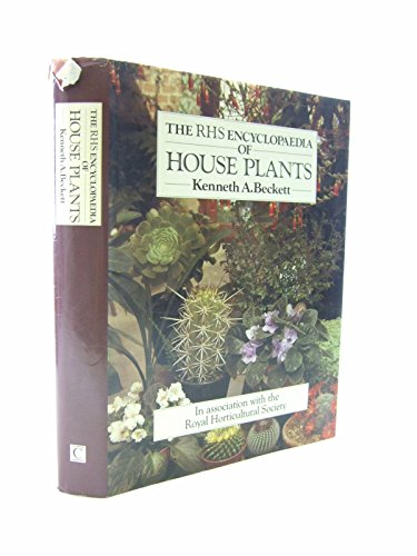 The RHS Encyclopedia of House Plants by Kenneth A. Beckett