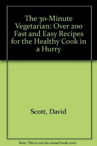 The 30-Minute Vegetarian By David Scott