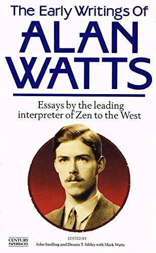 The Early Writings of Alan Watts By Edited by John Snelling
