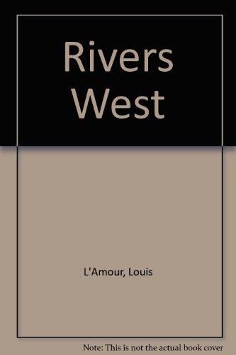 Rivers West By Louis L'Amour