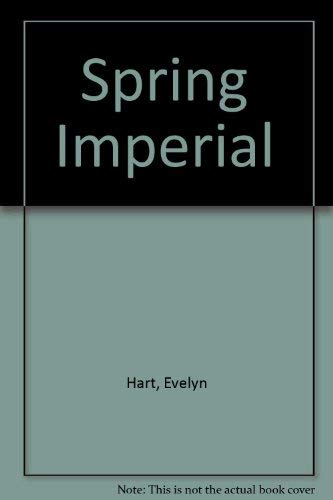 Spring Imperial By Evelyn Hart