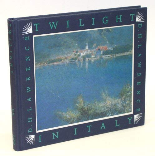 Twilight in Italy by D. H. Lawrence