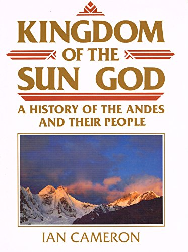 Kingdom of the Sun God By Ian Cameron