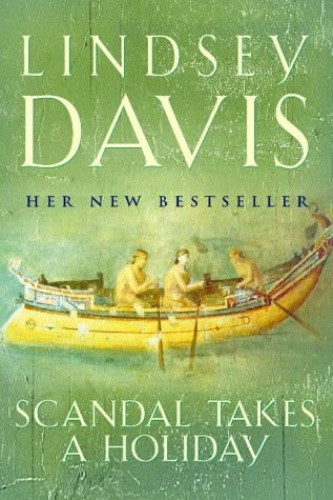Scandal Takes a Holiday by Lindsey Davis