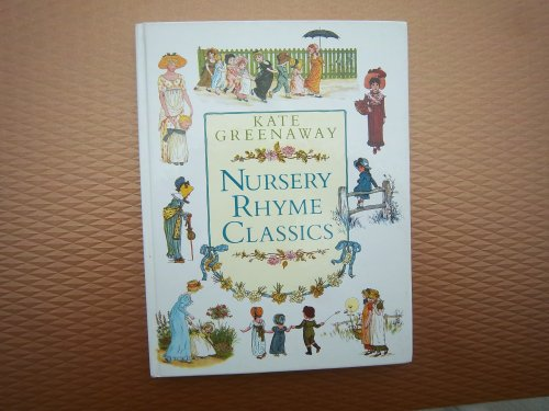 Nursery Rhyme Classics by Kate Greenaway