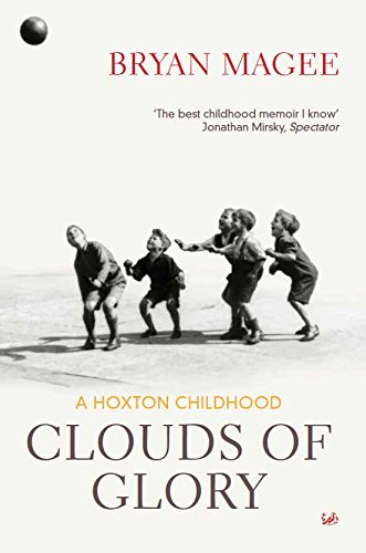 Clouds of Glory: A Childhood in Hoxton by Bryan Magee