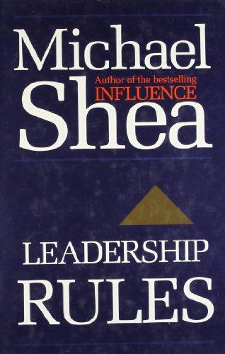 Leadership Rules By Michael Shea, Ph.D.