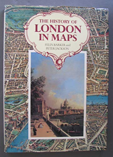 History of London in Maps,The By Barker/Jackson