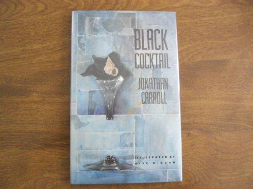 Black Cocktail By Jonathan Carroll