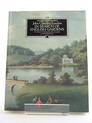 In Search of English Gardens By John Claudius Loudon