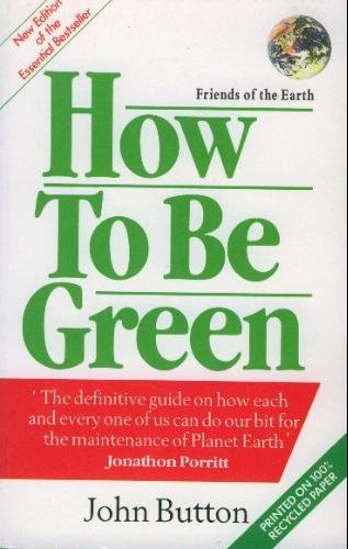 How to be Green By John Button
