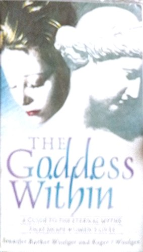 The Goddess within: Guide to the Eternal Myths That Shape Women's Lives by Jennifer Barker Woolger