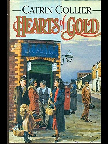 Hearts of Gold By Catrin Collier