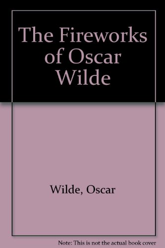 The Fireworks of Oscar Wilde by Oscar Wilde