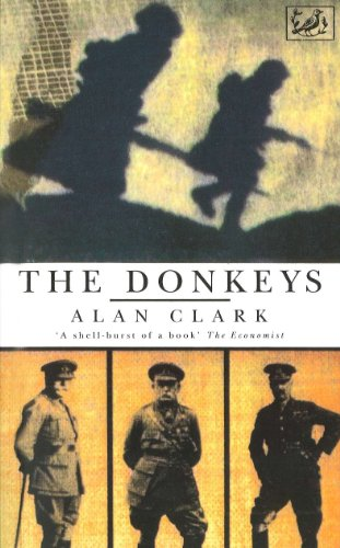 The Donkeys: A History of the British Expeditionary Force in 1915 by Alan Clark