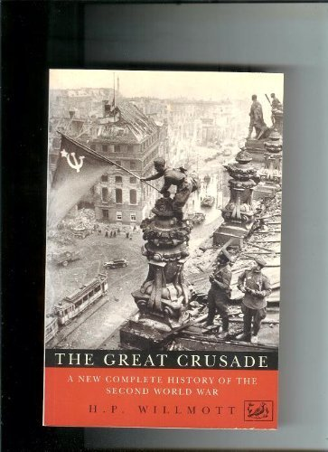 The Great Crusade By H. P. Willmott