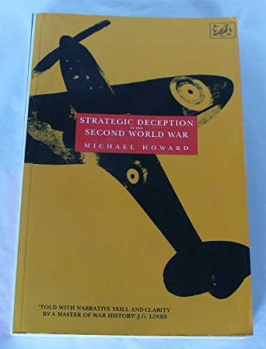 Strategic Deception in the Second World War By Michael Howard