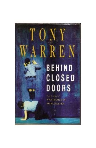 Behind Closed Doors By Tony Warren