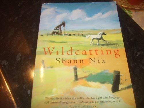 Wildcatting By Shann Nix