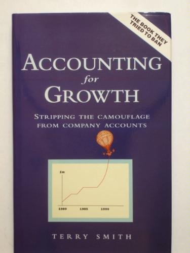 Accounting for Growth: Stripping the Camouflage from Company Accounts by Terry Smith