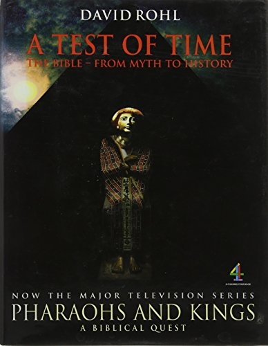 A Test of Time: The Bible - From Myth to History v. 1 (A Channel Four book) By David M. Rohl