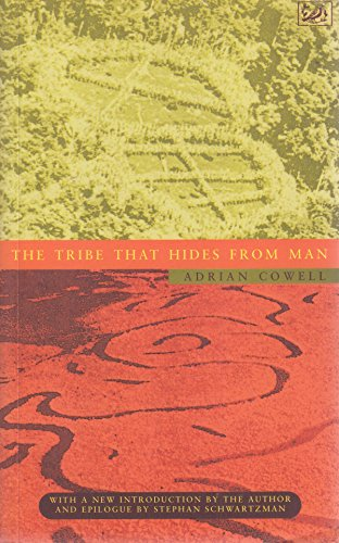 The Tribe That Hides from Man By Adrian Cowell