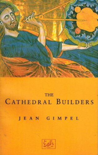The Cathedral Builders By Jean Gimpel