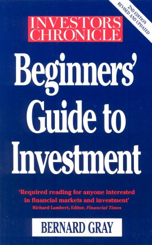 Investors Chronicle Beginners' Guide To Investment by Bernard Gray