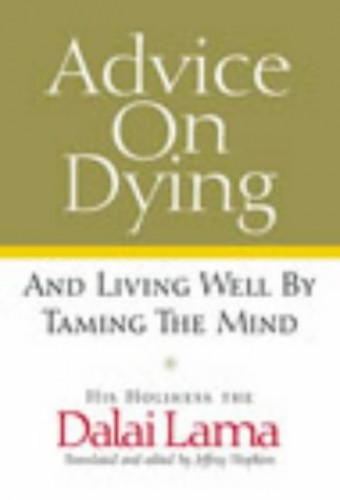 Advice on Dying: And Living Well by Taming the Mind By Dalai Lama XIV