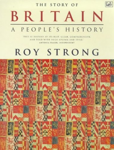 The Story of Britain: A People's History by Sir Roy Strong