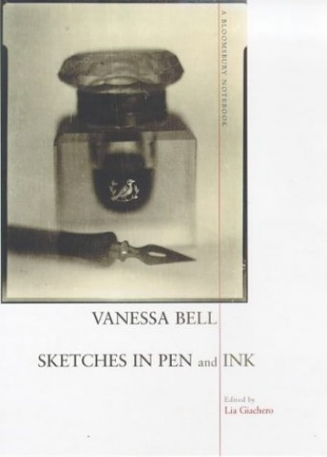 Sketches In Pen And Ink: A Bloomsbury Notebook By Vanessa Bell