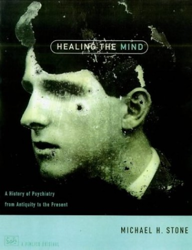 Healing the Mind By Michael H. Stone
