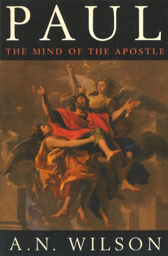 Paul: The Mind of the Apostle by A. N. Wilson