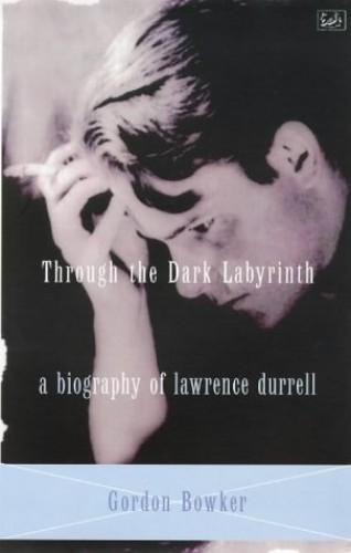Through The Dark Labyrinth By Gordon Bowker