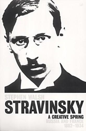 Stravinsky (Volume 1) By Stephen Walsh