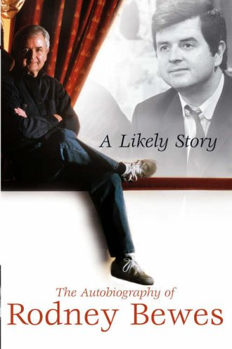 A Likely Story: The Autobiography of Rodney Bewes by Rodney Bewes