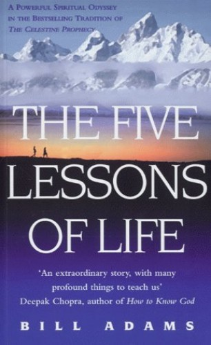 The Five Lessons Of Life By Bill Adams