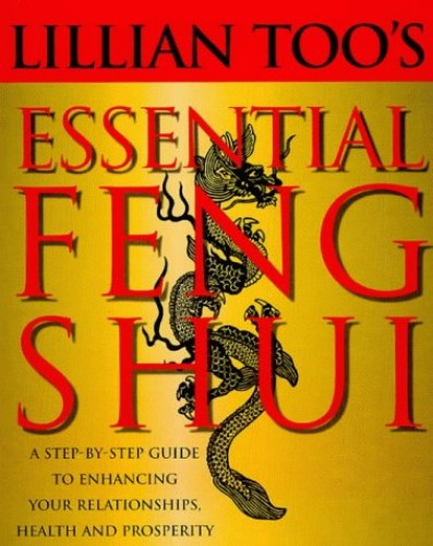 Lillian Too's Essential Feng Shui By Lillian Too