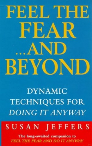Feel The Fear & Beyond By Susan Jeffers