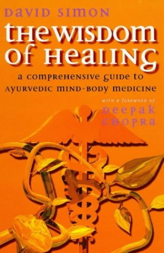 The Wisdom of Healing By David Simon, MD