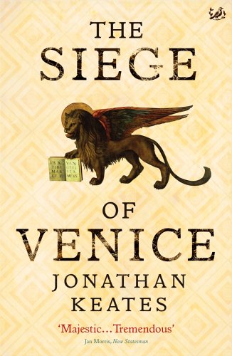 The Siege Of Venice By Jonathan Keates