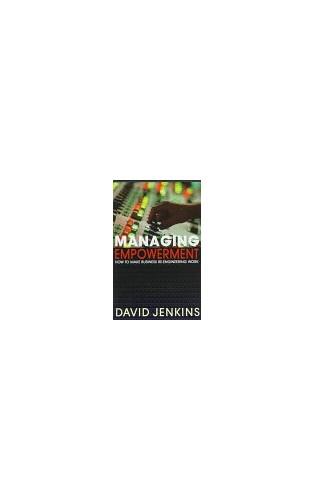 Managing Empowerment by David Jenkins