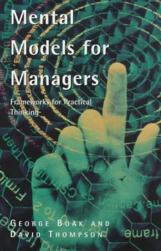 Mental Models for Managers By George Boak