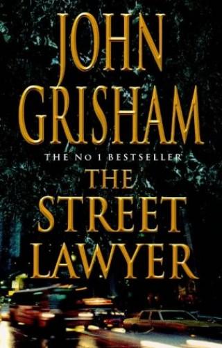 Street Lawyer By John Grisham