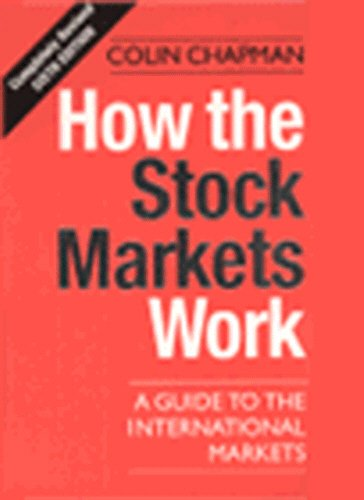 How the Stock Markets Work By Colin Chapman